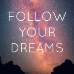 Photo-follow_your_dreams_by_jenneditions